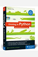 Einstieg in Python: Programmieren lernen für Anfänger. Inkl. Objektorientierung, Datenbanken, Raspberry Pi u.v.m. Broschiert