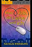 Mein Job, die Liebe und ich