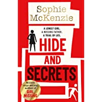 Hide and Secrets: The blockbuster thriller from million-copy bestselling Sophie McKenzie