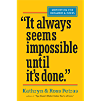 """""""It Always Seems Impossible Until It's Done."""": Motivation for Dreamers & Doers (English Edition)"""