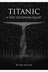 Titanic: A Very Deceiving Night Kindle Edition