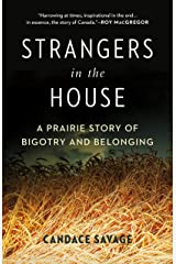 Strangers in the House: A Prairie Story of Bigotry and Belonging Kindle Edition