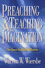 Preaching And Teaching With Imagination: The Quest For Biblical Ministry Paperback
