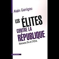 Les élites contre la République (CAHIERS LIBRES)