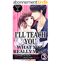 I'll teach you what men really want Vol.3 (TL Manga): Cohabitation rules etched into my body (English Edition)