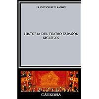 Historia Del Teatro Espanol, Siglo XX / History of Spanish Theater XX Century