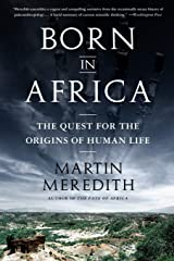 Born in Africa: The Quest for the Origins of Human Life Paperback