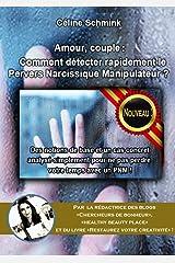 Amour, couple :  Comment détecter rapidement le Pervers Narcissique Manipulateur ? Des notions de base et un cas concret analysé simplement pour ne pas perdre votre temps avec un PNM ! Format Kindle