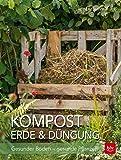 Kompost, Erde & Düngung: Gesunder Boden - gesunde Pflanzen (BLV)