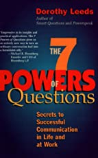 The 7 Powers of Questions: Secrets to Successful Communication in Life and at Work