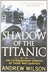 Shadow of the Titanic: The Extraordinary Stories of Those Who Survived Paperback