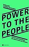 Power To The People: Wie wir mit Technologie die Demokratie neu erfinden
