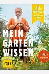 Der Selbstversorger: Mein Gartenwissen: Der Bestseller in überarbeiteter und aktualisierter Neuauflage (GU Garten Extra) Gebundene Ausgabe