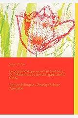 Le coquelicot qui se sentait tout seul / Der klatschmohn, der sich ganz alleine fühlte : Edition bilingue / Zweisprachige Ausgabe Broché