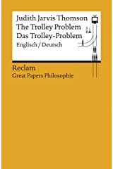 The Trolley Problem / Das Trolley-Problem (Englisch/Deutsch): Reclam Great Papers Philosophie Kindle Ausgabe