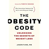 The Obesity Code: Unlocking the Secrets of Weight Loss (Why Intermittent Fasting Is the Key to Controlling Your Weight) (Engl