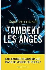 Tombent les anges - Prix Sang pour Sang Polar 2020 Format Kindle