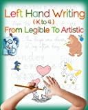 Left Hand Writing, From Legible To Artistic: Well-designed left-handed friendly printing font, handwriting font, cursive…