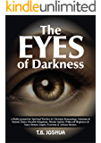 THE  EYES  OF DARKNESS: A Battle For Spiritual Warfare & Christian Demonology, Satanism & Satanic Altars, Occultic Kingdoms, Marine Spirits, Witchcraft ... & Scary Demon Angels, Exorcism & Afric