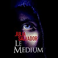 Le Medium (suspense) (Suspense et Sentiments)