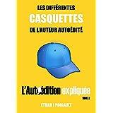 LES DIFFÉRENTES CASQUETTES DE L'AUTEUR AUTOÉDITÉ: L'AUTOÉDITION EXPLIQUÉE N°2 (L'Autoédition Expliquée)