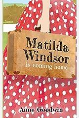Matilda Windsor Is Coming Home Paperback