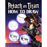 How To Draw Attack On Titan: Great Gifts For Kids Who Love Drawing Step By Step. Easy To Use For Kids