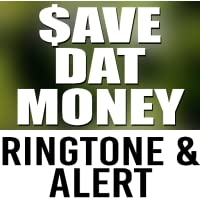 Save Dat Money Ringtone and Alert