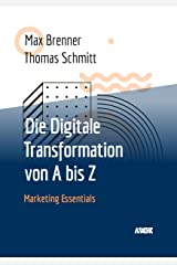 Die Digitale Transformation von A bis Z (Marketing Essentials) Kindle Ausgabe
