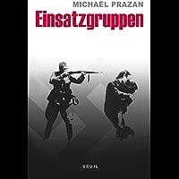 Einsatzgruppen: Sur les traces des commandos de la mort nazis (H.C. ESSAIS)