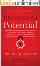 Unlocking Potential: 7 Coaching Skills That Transform Individuals, Teams, and Organizations