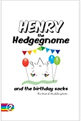Henry the Hedgegnome and the birthday socks (Hedgegnomes Book 2) Kindle Edition