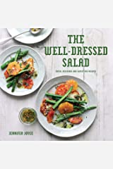 The Well-Dressed Salad: Fresh, Delicious and Satisfying Recipes Hardcover