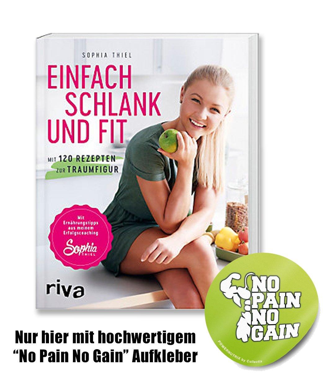 Sophia Thiel Buch | Einfach schlank und fit – mit 120 Rezepten zur Traumfigur – Fitness Kochbuch zum Abnehmen…