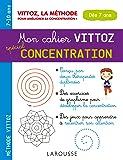 Mon cahier Vittoz, spécial concentration