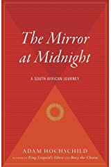 The Mirror at Midnight: A South African Journey Paperback