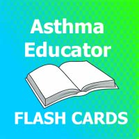 Asthma Educator flashcards 2018 Ed