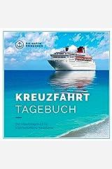Kreuzfahrttagebuch: Das Urlaubstagebuch für leidenschaftliche Kreuzfahrer Taschenbuch
