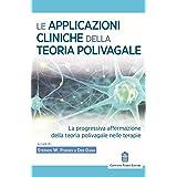 Le applicazioni cliniche della teoria polivagale La progressiva affermazione della teoria polivagale nelle terapie