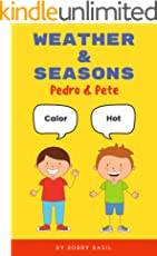 Weather & Seasons: Pedro & Pete (A Fun Spanish English ESL Foreign Language Teaching Tool for Toddlers and Pre-K Preschool Kindergarten Kids Ages 2, 3, ... 6, 7, and 8) (Pedro & Pete Level 1 Book 10)