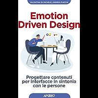 Emotion Driven Design: Progettare contenuti per interfacce in sintonia con le persone