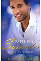 Faithful Surrender (The Faith Series Book 2) Kindle Edition
