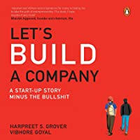 Let's Build a Company: A Start-Up Story Minus the Bulls--t