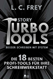Story Turbo Tools: Die 18 besten Profi-Tools für Ihre Schreibwerkstatt (Story Turbo: Besser schreiben mit System! 1) (German Edition)
