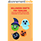 Halloween Crafts for Toddlers: Fun Halloween Crafts for Toddlers to Make This Year (English Edition)
