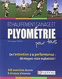 Echauffement, Gainage et Plyometrie pour Tous-de l'Entretien a la Performance : 200 Exercices Illust