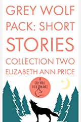 Grey Wolf Pack: Short Stories Collection Two Kindle Edition