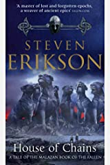 House of Chains: Malazan Book of the Fallen 4 (The Malazan Book Of The Fallen) Kindle Edition