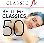 50 Bedtime Classics (By Classic FM)