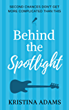 Behind the Spotlight: A second chance celebrity romance